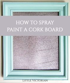 Can You Paint Cork Yep Here Are A Few Tips