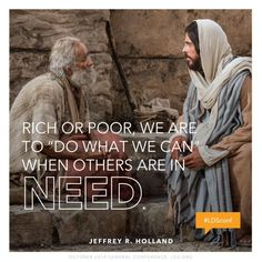 #ldsconf quote about how helping the poor is a key part of what it means to be a follower of Jesus Christ #elderholland