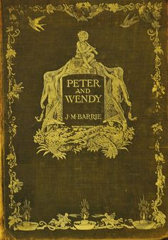 I NEED!!!!! Barrie ~ Peter and Wendy     Barrie, J. M. (James Matthew), 1860-1937. Margaret Ogilvy. 1912