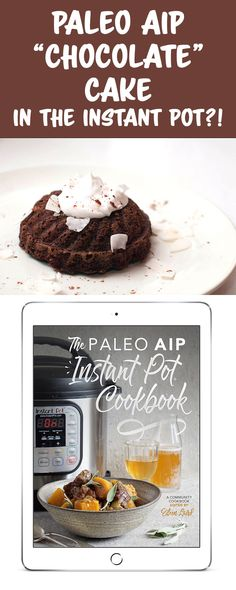 AIP Chocolate Cake...in the Instant Pot Pressure Cooker?! Yes, you can make everything from sauces, soups, mains, and tons of desserts right in your Instant Pot! Shared from the brand new Paleo AIP Instant Pot Cookbook // TheCuriousCoconut.com