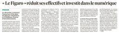 LE FIGARO : réduction d'effectifs et investissements numériques