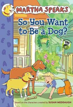 """""""Martha Speaks: So You Want to be a Dog?"""" / adaptation by Jamie White ; based on TV series teleplays written by Raye Lankford and Peter K. based on characters created by Susan Meddaugh. Comic Book Characters, Comic Character, Comic Books, Vintage Cartoon, Vintage Comics, Martha Speaks, Pbs Kids, Fiction And Nonfiction, Chapter Books"""