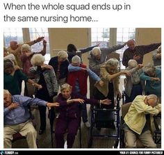 When the whole squad ends up in the same nursing home... (Funny People Pictures) - #nursing home #squad