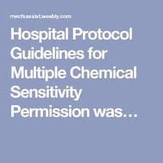 Hospital Protocol Guidelines for Multiple Chemical Sensitivity Permission was…