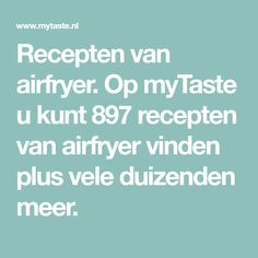 Recepten van airfryer. Op myTaste u kunt 897 recepten van airfryer vinden plus vele duizenden meer.