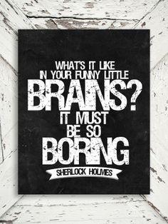 Sherlock Holmes Print - Boring Brains - Holmes, British, Watson, Black and White Decor- 8x10 Print on Etsy, $15.00