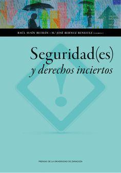 Seguridad(es) y derechos inciertos.     Prensas de la Universidad de Zaragoza, 2014