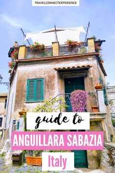 The ultimate local guide to Anguillara Sabazia, lovely city in central Italy