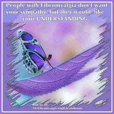 Fibromyalgia sufferers just want understanding #fibromyalgia