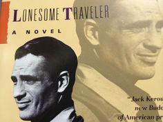 Lonesome Traveler-- Jack Kerouac