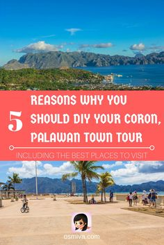 5 Reasons why you should DIY your Coron, Palawan Town Tour! Included are the best attractions in Coron Palawan Town that you should not miss!