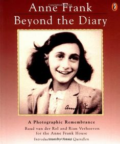 Anne Frank: Beyond the Diary - A Photographic Remembrance by Ruud Van der Rol http://www.amazon.com/dp/0140369260/ref=cm_sw_r_pi_dp_DD9Xtb1MQ9PFK0FV