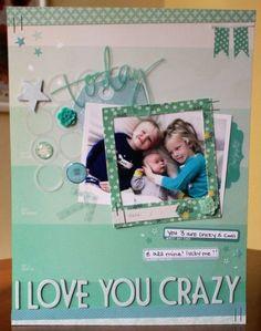 #papercraft #scrapbook #layout I love You Crazy