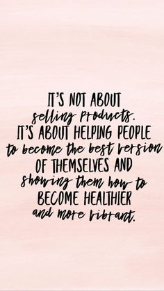 Helping People Become the Best Version of Themselves with BeautyCounter - Makeup Products Lipstick Body Shop At Home, The Body Shop, Quotes Dream, Quotes To Live By, Wisdom Quotes, Spoken Word, It Works Marketing, Creative Marketing, Internet Marketing