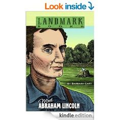 Meet Abraham Lincoln (Landmark Books) - Kindle edition by Barbara Cary. Children Kindle eBooks @ Amazon.com.