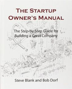 The Startup Owner's Manual: The Step-By-Step Guide for Building a Great Company by Steve Blank http://www.amazon.com/dp/0984999302/ref=cm_sw_r_pi_dp_996lvb1YT3P89