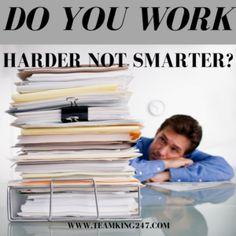Do You Work Harder Not Smarter?