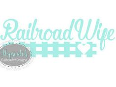 Railroad Wife Car Decal Railroaders Wife by HopscotchCustomArt