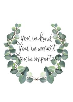 Free Lock Screen Download | The Help | You Is Kind You Is Smart You Is Important | Silver Dollar Eucalyptus