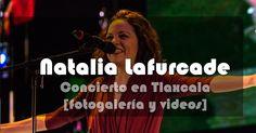 Natalia Lafurcade en Tlaxcala cierra exitosamente Festival Cultural