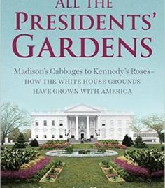 All The Presidents' Gardens PDF