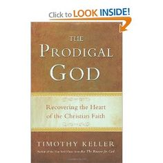 The Prodigal God - Recovering the Heart of the Christian Faith