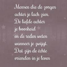 Echte vrienden Sign Quotes, Words Quotes, Qoutes, Love Quotes, Motivational Quotes, Inspirational Quotes, Sayings, Dutch Quotes, Cool Words