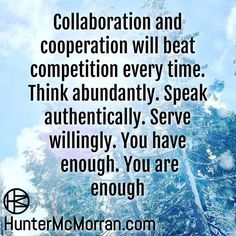 Leverage the level of intelligence by collaborating and cooperating with other people.