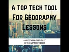A great website for geography lessons – EDTECH 4 BEGINNERS