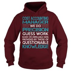Cost Accounting Manager We Do Precision Guess Work Knowledge T-Shirt, Hoodie Cost Accounting Manager