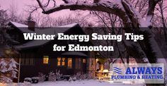 Energy Saving Tips in Edmonton | Always Plumbing & Heating Ltd