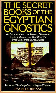 The Secret Books of the Egyptian Gnostics by Jean Doresse. This is an important work!