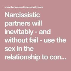 Narcissistic partners will inevitably - and without fail - use the sex in the relationship to control their victims. Narcissistic People, Narcissistic Behavior, Narcissistic Abuse Recovery, Narcissistic Sociopath, Narcissistic Personality Disorder, Failed Relationship Quotes, Abusive Relationship, Toxic Relationships, Couple Relationship