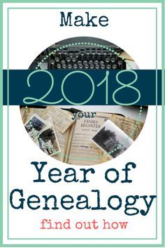 Need more time for genealogy? Family history ending up on the backburner? Make 2018 the year you do more research. #genealogy #familyhistory #genealogyplanner