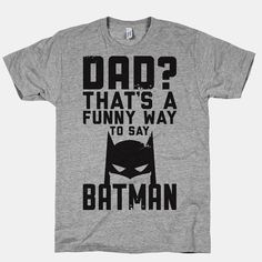 Hey, I found this really awesome Etsy listing at http://www.etsy.com/listing/153077668/dad-is-batman-unisex-t-shirt