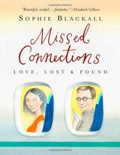 Missed Connections: Love, Lost & Found by Sophie Blackall, http://www.amazon.com/dp/0761163581/ref=cm_sw_r_pi_dp_Gofirb1VGDWA3