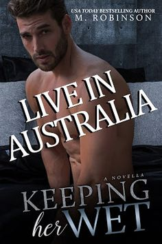 M. Robinson: AUSTRALIA- UK AND GERMANY! KEEPING HER WET IS LIVE...