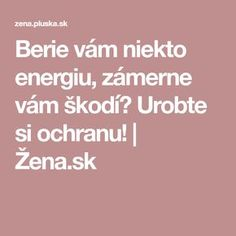 Berie vám niekto energiu, zámerne vám škodí? Urobte si ochranu! | Žena.sk Tarot, Reiki, Math Equations, Health, Astrology, Salud, Health Care, Healthy, Tarot Decks