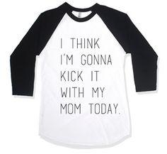 6mo-6yr Kick it with my mom baseball tee (pre-order) $28. $3 shipping