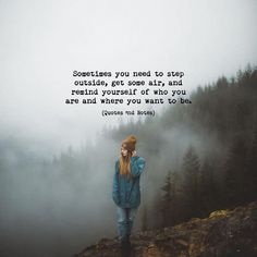 Sometimes you need to step outside get some air and remind yourself of who you are and where you want to be. via (http://ift.tt/2sVdml9)