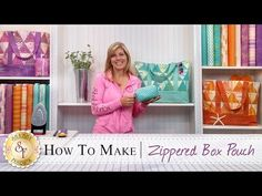 How to make a Zippered Box Pouch | with Jennifer Bosworth of Shabby Fabrics - YouTube