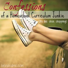 Confessions of a homeschool curriculum junkie -- it's like shoe shopping. #homeschool