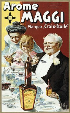 An old poster of publicite of Arome Maggi Vintage French Posters, Pub Vintage, Vintage Advertising Posters, Old Advertisements, Vintage Labels, Vintage Signs, Vintage Images, Retro Poster, Poster Ads