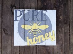 Reclaimed Pallet Wood Pure Honey Sign Grey and by Peacebabys