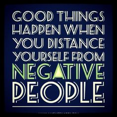 Yes, so true, surround yourself with good people who make you feel good. Can't handle passive aggressive people. Misery Loves Company. Knock on someone else's door. BYE!