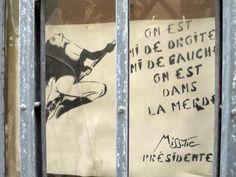 """Miss.Tic (Maximes) """"On est ni de droite ni de gauche, on est dans la merde"""". Passage Saint-Bernard - Paris 75011, Novembre 2016"""