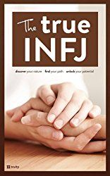 INFJ in Depth — Discover Your Strengths and Make the Most of Your INFJ Talents   Truity