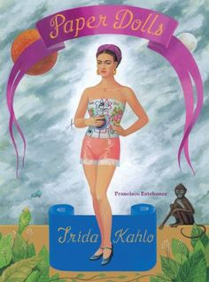 Frida Kahlo Paper Dolls: Amazon.co.uk: Francisco Estebanez: Books