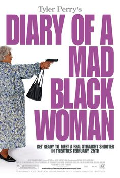 Picture This - Diary of a Mad Black Woman (2005) - Written by Tyler Perry - Directed by Darren Grant - Starring Tyler Perry, Kimberly Elise, Steve Harris, Shemar Moore, Tamara Taylor, Cicely Tyson + others