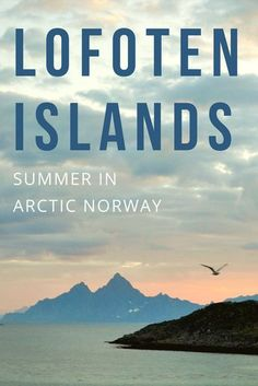 Summer above the Arctic Circle in the Lofoten Islands, Northern Norway | Mountains, Maelstroms and Midnight Sun | via Oregon Girl Around the World